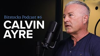 Calvin Ayre of Coingeek on 'What's Next for Bitcoin SV (BSV)?' - Bitstocks Podcast Ep. #6