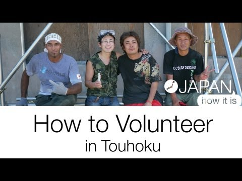 Japan, How it is - How to Volunteer in Touhoku
