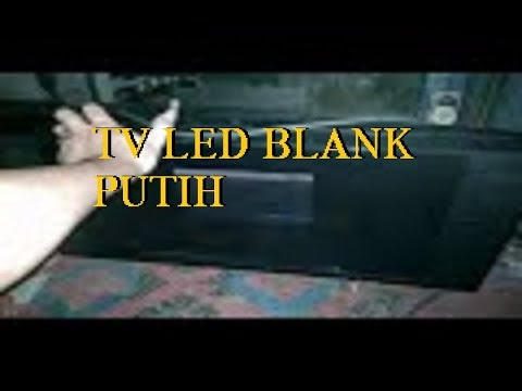 Servis Tv Led Gambar Blank Putih Youtube