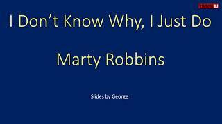 Marty Robbins   I Don't Know Why (I Just Do) karaoke