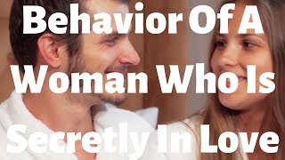 6 Behavior Of A Woman Who Is Secretly In Love