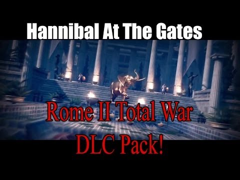 Hannibal At The Gates - Rome II Total War DLC Campaign Pack! |