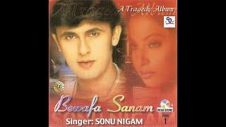 Bewafa Sanam Vol 1 By Sonu Nigam II A Tragedy Album II