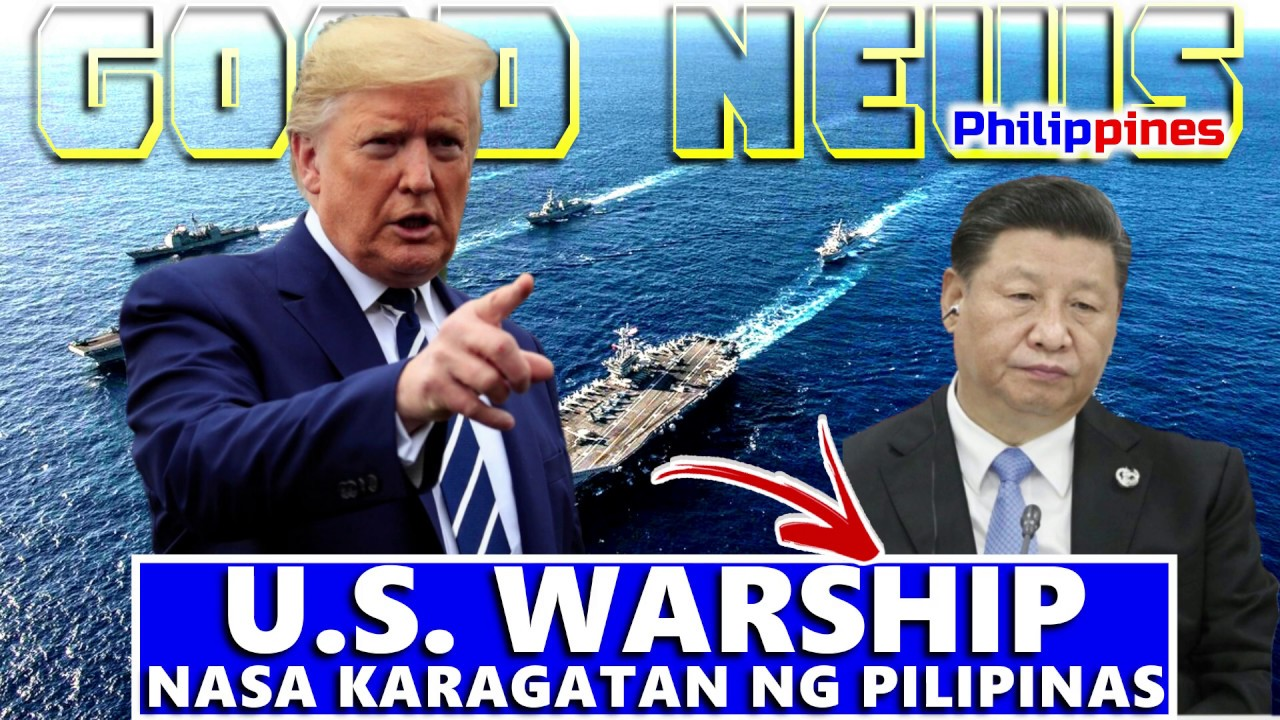GOOD NEWS US WARSHIP AT AIR CRAFT CARRIER NASA KARAGATAN NG PINAS | US IPINAKITA ANG LAKAS SA CHINA