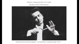Brahms: Symphony No.2 / Karajan & VPO (1949) Artificial Stereo & Pitch-Corrected