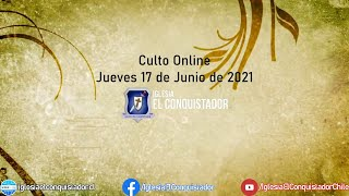 Culto online - Jueves 17 de Junio de 2021