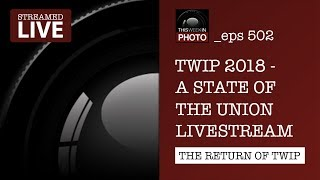 TWiP 2018 - A State of the Union Livestream - eps 502