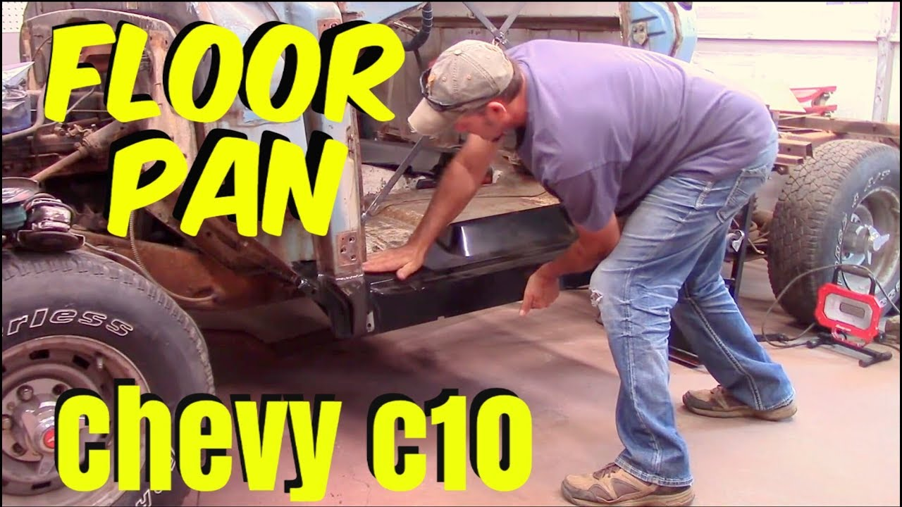 Rust Repair Floor Pan Chevy C10 Youtube
