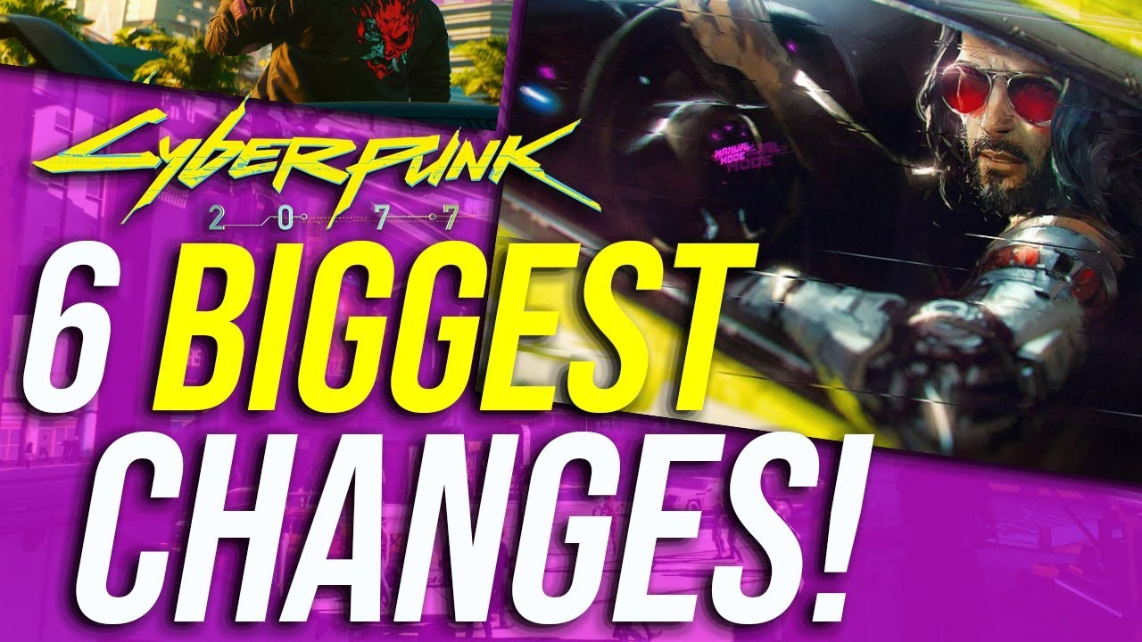 Cyberpunk 2077 - 6 BIGGEST Changes In Development! (So Far!) thumbnail