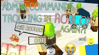 ADMIN COMMANDS TROLLING IN ROBLOX AGAIN?!