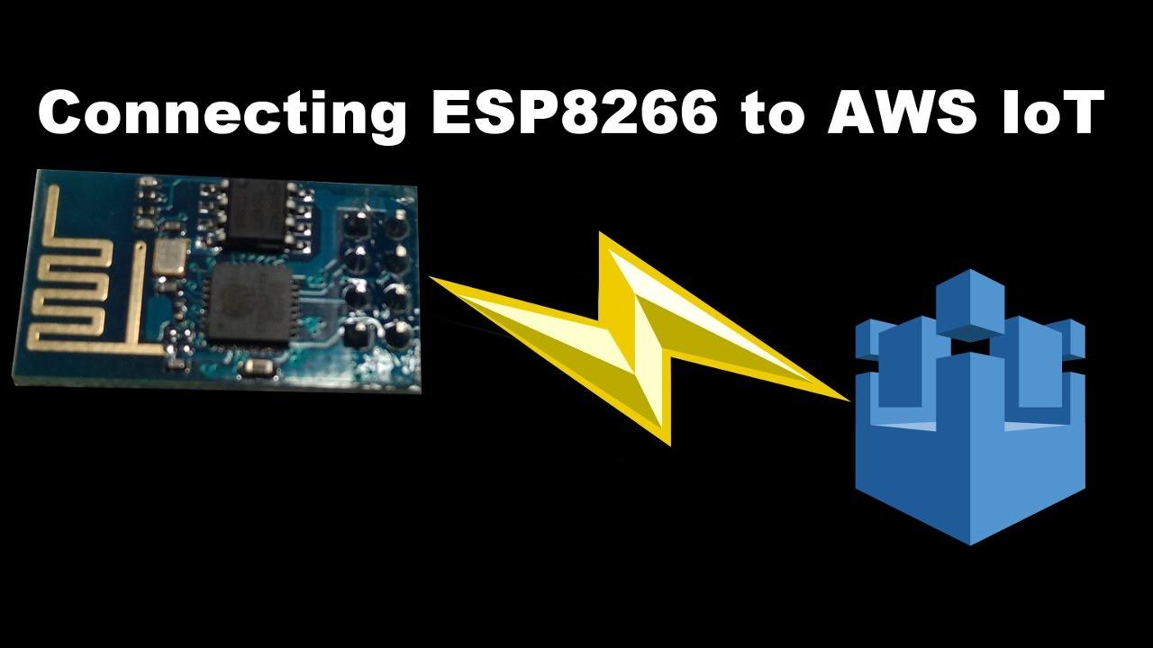 Connecting ESP8266 to AWS IoT platform