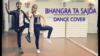 Bhangra Ta Sajda Dance Cover | Veere Di Wedding | Dance with Naina and VMDA