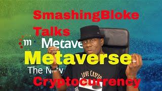 SmashingBloke Talks Metaverse Cryptocurrency