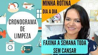 CRONOGRAMA DE LIMPEZA|FAXINA TODO DIA SEM CANSAR!
