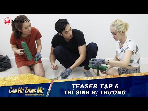 Căn hộ trong mơ 1 | teaser tập 5: Thí sinh thương tích