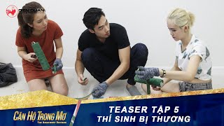 can ho trong mo 1  teaser tap 5 thi sinh thuong tich day minh trong thu thach kho nhan