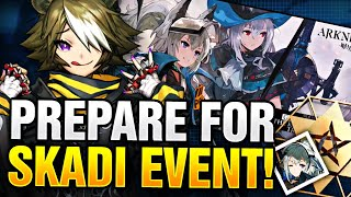 NEW EVENT INFO! HOW TO PREPARE AND WHO TO BUILD BEFORE IT STARTS! Arknights!