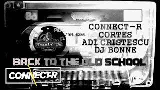Connect-R, Cortes, Adi Cristescu & DJ Bonne - Back 2 Old School