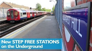New Step Free Stations on the Underground