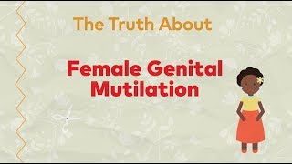 The Truth About Female Genital Mutilation
