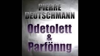 Pierre Deutschmann - Parfönng /// CCM012