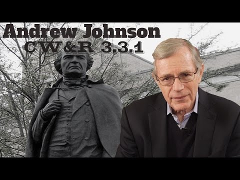 MOOC | Andrew Johnson | The Civil War and Reconstruction, 1865-1890 | 3.3.1