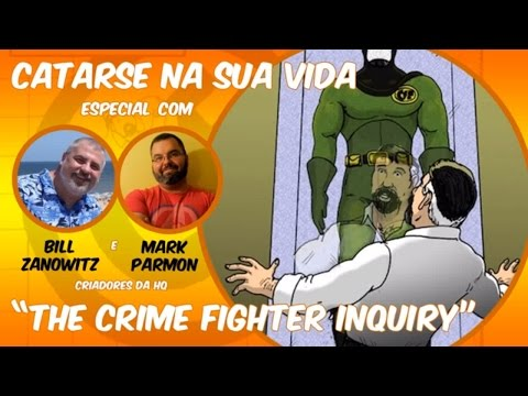 Catarse na Sua Vida especial - The Crime Fighter Inquiry
