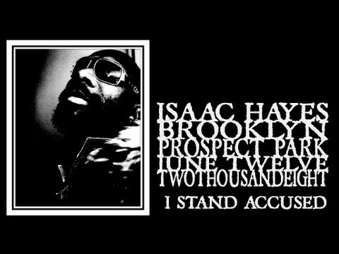 Isaac Hayes - I Stand Accused (Prospect Park 2008)