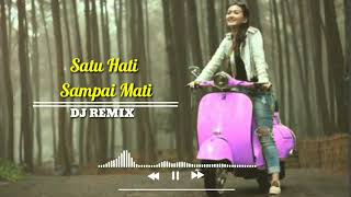 Download lagu DJ SATU HATI SAMPAI MATI Lirik (Remix Full BASS) || Thomas Arya