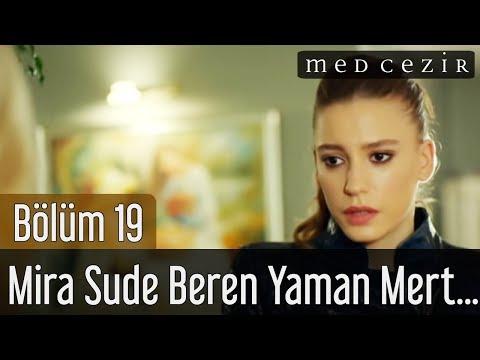 Medcezir 19.Bölüm Mira Sude Beren Yaman Mert Sahnesi