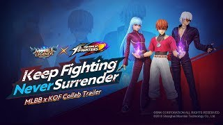Keep Fighting, Never Surrender! | MLBB ✕ KOF Trailer | Mobile Legends: Bang Bang!