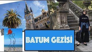 Batum'da Gezilecek Yerler & Batum Gezisi