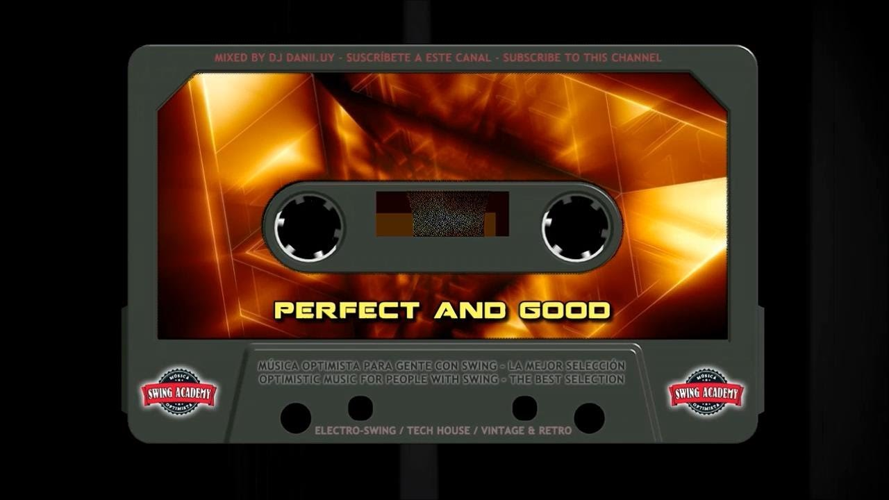 Perfect and Good - March 2019 - The Best of Electro Swing S.A.