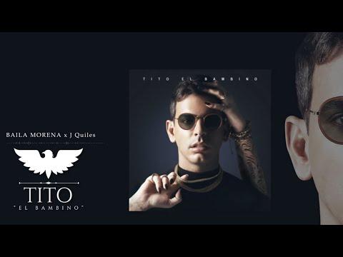 Tito El Bambino, J Quiles – Baila Morena