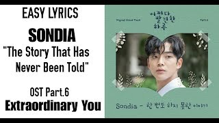 SONDIA - The Story That Has Never Been Told (Extraordinary You OST Part 6) Easy Lyrics