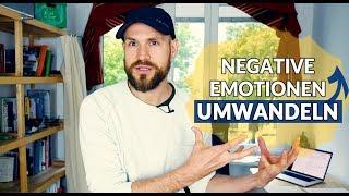 Verwandle Negative Emotionen in Gold für dein Leben!
