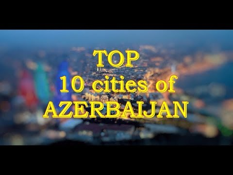 TOP 10 cities of AZERBAIJAN