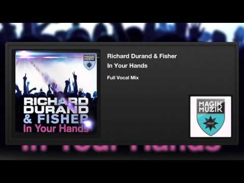 Richard Durand & Fisher -  In Your Hands (Full Vocal Mix)