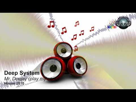 Deep System - Mr DJ (play my song)
