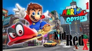 Let's play Super Mario Odyssey with KidRedX #1