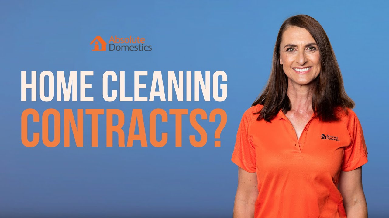 Do You Need A Home Cleaning Contract? | Absolute Domestics