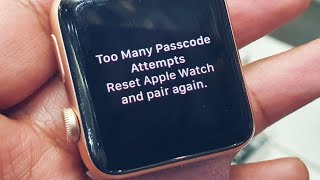 Reset Apple Watch How to reset Too Many Passcode Attempts Reset Apple Watch and Pair Again?