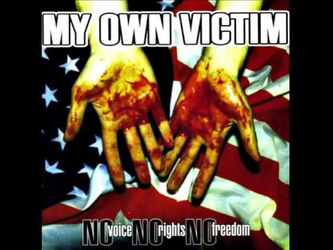 My Own Victim - No voice, No rights, No freedom [Full Album]