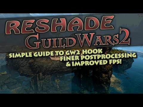 Reshade Guild Wars 2 - A Simple Guide to GW2 Hook - Finer Postprocessing and Improved FPS thumbnail