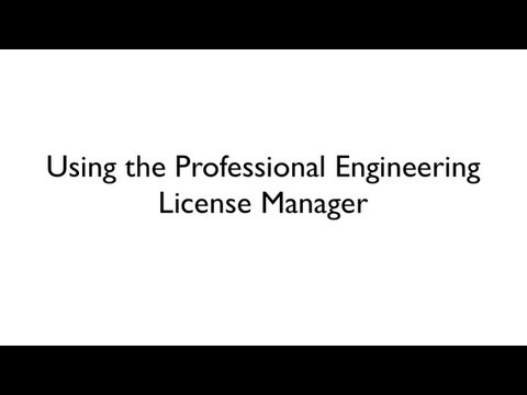 Using the Professional Engineering License Manager