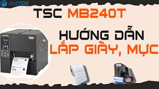 Hướng dẫn sử dụng máy in mã vạch công nghiệp TSC MB240T [HD 1080p]