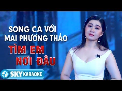 Karaoke Tân Cổ   Tìm Em Nơi Đâu - Thiếu Giọng Nam   Song Ca Với Mai Phương Thảo
