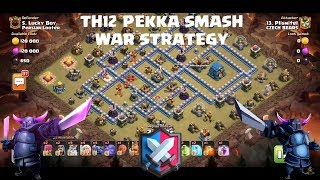 Powerful Attacks DOMINATE! TH12 war strategy 2019 | TH12 Pekka Smash Attack Strategy| Clash of Clans