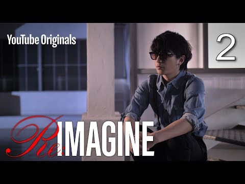 EP 2 The Beginning Of SEKAI NO OWARI| Re:IMAGINE