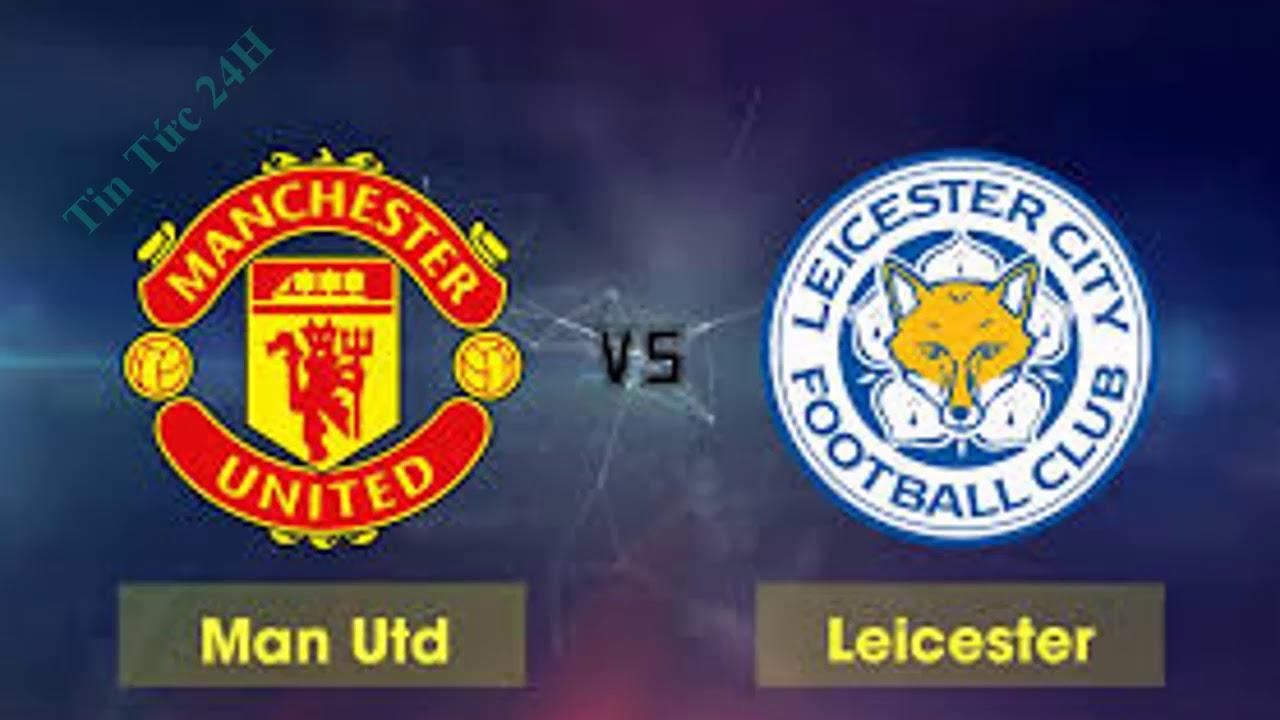 Trực tiếp bóng đá MU vs Leicester 2018- Vòng 1 giải ngoại ...